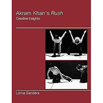 Akram Khan's Rush: Creative Insights