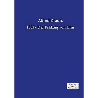1805  Der Feldzug von Ulm by Krauss & Alfred