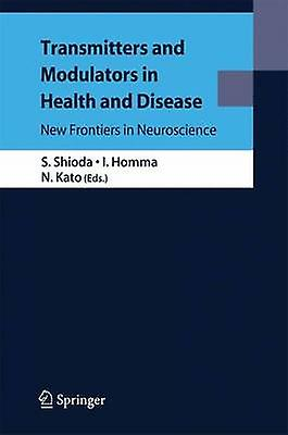 Transmitters and Modulators in Health and Disease by Shioda & Seiji