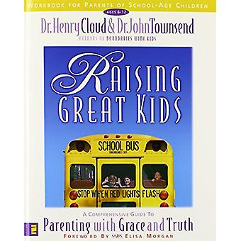 Raising Great Kids Workbook for Parents of School-Age Children - A Com