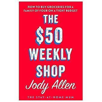 The $50 Weekly Shop by Jody Allen - 9780143797326 Book