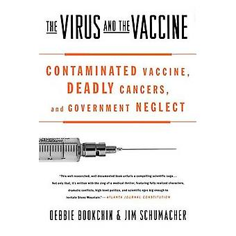 The Virus and the Vaccine - Contaminated Vaccine - Deadly Cancers - an