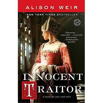 Innocent Traitor - A Novel of Lady Jane Grey by Alison Weir - 97803454