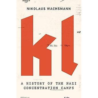 KL - una historia de los campos de concentración nazis por Nikolaus Wachsmann-