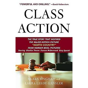 Class Action - The Landmark Case That Changed Sexual Harrassment by Cl