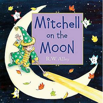 Mitchell on the Moon by R W Alley - 9780547907031 Book