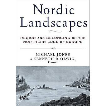 Nordic Landscapes - Region and Belonging on the Northern Edge of Europ
