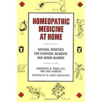 Homeopathic Medicine at Home by Maesimund B. Panos - Jane Heimlich -