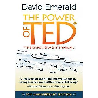 The Power of Ted - The Empowerment Dynamic by David Emerald - 97809968