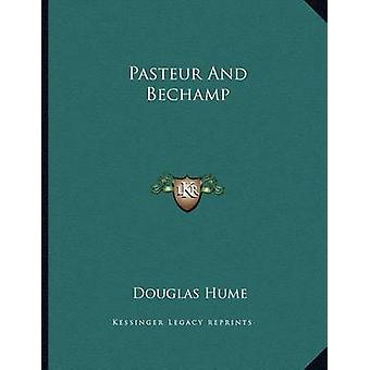 Pasteur and Bechamp by Douglas Hume - 9781163031681 Book