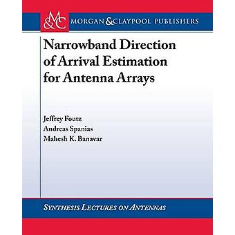 Narrowband Direction of Arrival Estimation for Antenna Arrays by Jeff