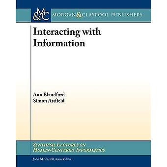 Interacting with Information by Ann Blandford - Simon Attfield - John