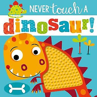 Never Touch a Dinosaur by Rosie Greening - 9781785989087 Book