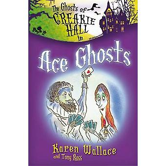 The Ghosts of Creakie Hall - Ace Ghosts by Karen Wallace - 9781846470