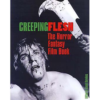 Creeping Flesh - The Horror Fantasy Film Book by David Kerekes - 97819