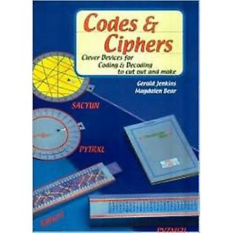 Codes and Ciphers: Clever Devices for Coding and Decoding to Cut Out and Make (Paperback) by Jenkins Gerald Bear Magdalen