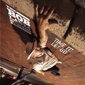 Bob Lanza Blues Band - czas niech Go [CD] USA import