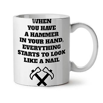 Hammer Joke Saying Funny NEW White Tea Coffee Ceramic Mug 11 oz | Wellcoda