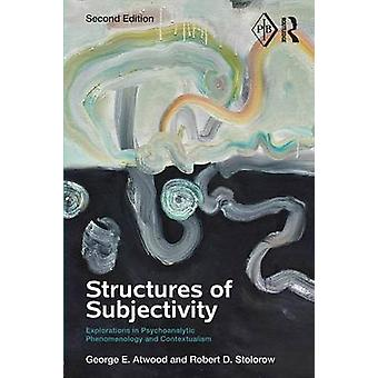 Structures of Subjectivity by George E. Atwood & Robert D. Stolorow