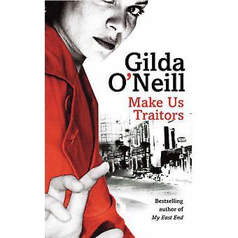 Make Us Traitors by Gilda O'Neill - 9780099427469 Book