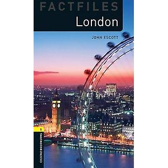 Oxford Bookworms Library Factfiles - Level 1 - London by John Escott -
