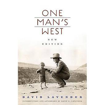One Man's West (New edition) by David Lavender - David Lavender - Dav