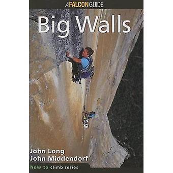 Gewusst wie: Klettern - Bigwalls von John Long - John Middendorf - 978093464163