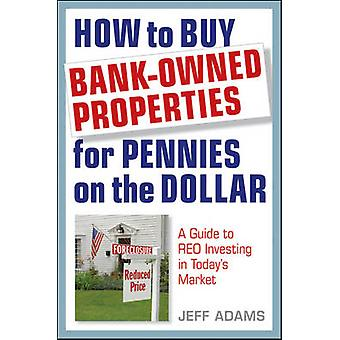 How to Buy Bank-Owned Properties for Pennies on the Dollar - A Guide t