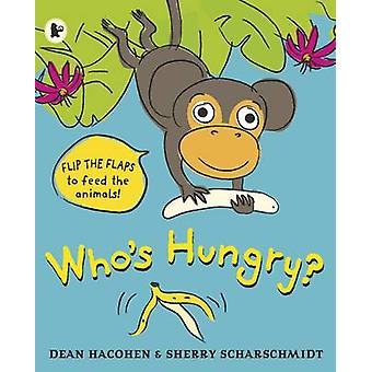 Who's Hungry? by Dean Hacohen - Sherry Scharschmidt - 9781406365788 B