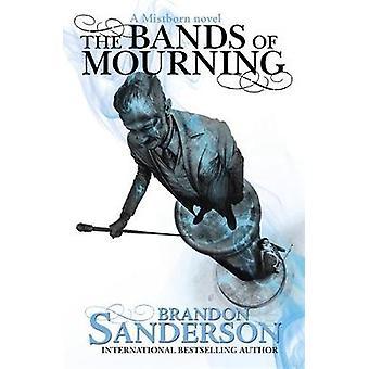 De Bands van rouw - een roman van de Mistborn door Brandon Sanderson - 978147