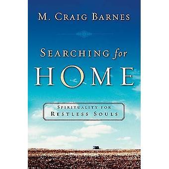 À procura de casa - espiritualidade para almas inquietas por M. Craig Barne