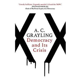 Democracy and Its Crisis by A. C. Grayling - 9781786072894 Book