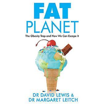 Planet - Fett die Adipositas-Falle und wie wir es von David Lewis entweichen kann