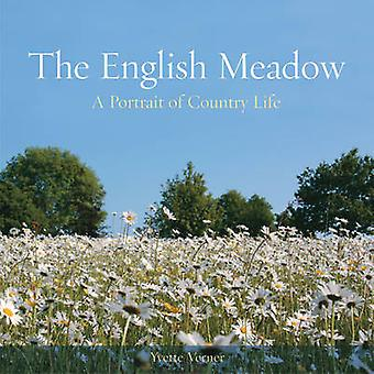 The English Meadow - A Portrait of Country Life by Yvette Verner - 978