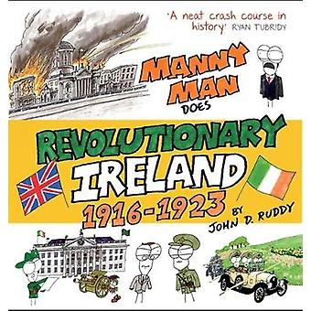 Manny Man Does Revolutionary Ireland by John D. Ruddy - 9781848893337