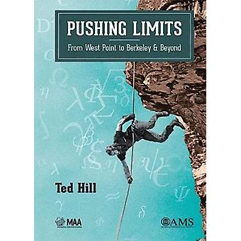 Pushing Limits - From West Point to Berkeley and Beyond by Ted Hill -