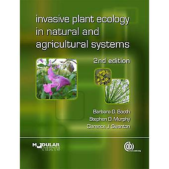 Invasive Plant Ecology in Natural and Agricultural Systems (2nd Revis