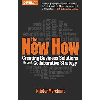 The New How - Creating Business Solutions Through Collaborative Strate