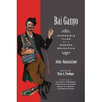 Bai Ganio: Contes incroyables d'un bulgare Modern