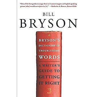 Dictionnaire du Bryson des mots gênants: Guide de l'écrivain à viser juste