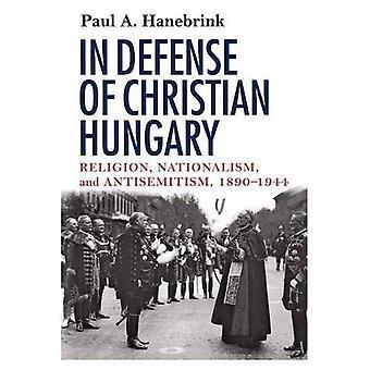 Em defesa da Hungria Christian: religião, nacionalismo e anti-semitismo, 1890-1944