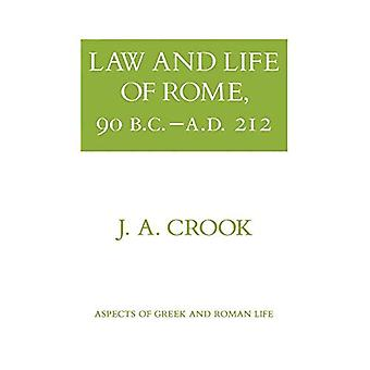 Law and Life of Rome, 90 B.C.-A.D.212 (Aspects of Greek & Roman Life)