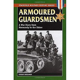 Armoured Guardsmen: A War Diary from Normandy to the Rhine (Military History) (Stackpole Military History)