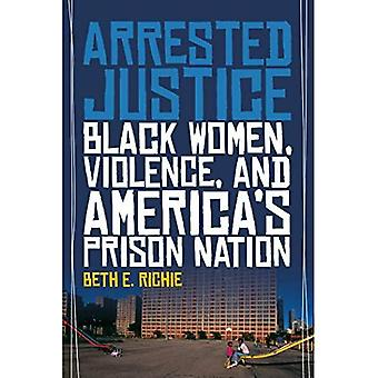 Arresteret retfærdighed: Sorte kvinder, vold, og USAs Prison Nation