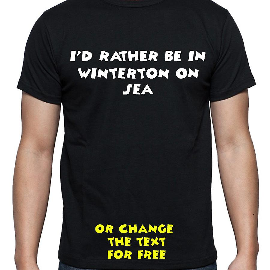 I'd Rather Be In Winterton on sea Black Hand Printed T shirt