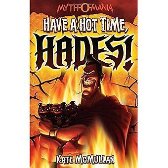 Ha en varm tid, Hades!