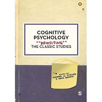 Cognitive Psychology (Psychology: Revisiting the Classic Studies)