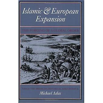 Islamic and European Expansion: The Forging of a Global Order