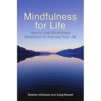 Mindfulness för livet: hur du använder Mindfulness Meditation att förbättra ditt liv