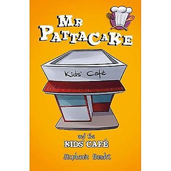 Mr Pattacake and the Kids'� Cafe (Mr Pattacake)